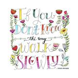 Walk Slowly Stampa giclée di Elizabeth Caldwell