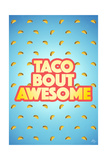 Taco Bout Awesome 2 Stampa giclée di Kimberly Glover