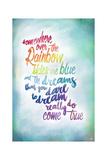 Over the Rainbow Reproduction procédé giclée par Kimberly Glover