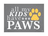 All My Kids Have Paws Reproduction procédé giclée par Kimberly Glover