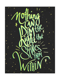 Nothing Can Dim the Light Giclée-Druck von Kimberly Glover