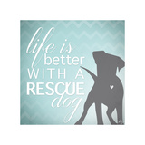 Better with a Rescue Dog Giclee Print by Kimberly Glover