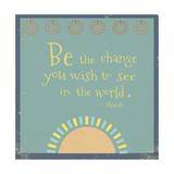 Be the Change Giclée-tryk af Tammy Kushnir