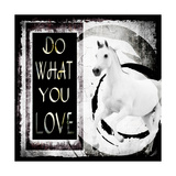 Must Love Horses - Do What You Love Stampa giclée di  LightBoxJournal