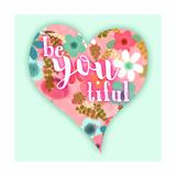 Be You Tiful Poster par Bella Dos Santos
