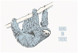 Hang in There- Horizontal Sloth Poster