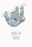 Hang in There- Vertical Sloth Plakater