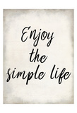 Enjoy the Simple Life Poster di Kimberly Allen