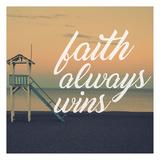 Faith Wins Posters par Cynthia Alvarez