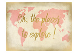 Oh The Places To Explore Arte por Kimberly Allen
