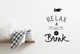Relax & Take a Break Wandtattoo