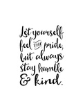Always Stay Humble and Kind Print by Tara Moss