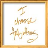 Choose Fabulous (gold foil) Plakater