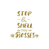 Stop and Smell the Roses -Handdrawn Brush Pen Inspirational Quote, Poster di Olga Rom