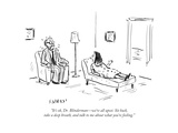 """It's ok, Dr. Blinderman—we're all upset. Sit back, take a deep breath, a… - Cartoon Premium Giclee Print by David Sipress"