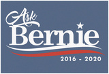 Ask Bernie, 2016-2020 - Slate Sign Poster