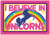 I Believe in Unicorns Tin Sign Placa de lata