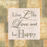 Live life … Poster by Diane Stimson