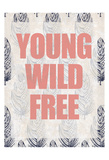 Young Wild Free Pósters por Kimberly Allen