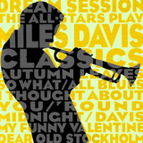 Dream Session: The All-Stars Play Miles Davis Classics (Yellow Color Variation) Poster