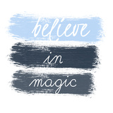 Believe Prints by Jelena Matic