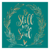 Soul Be Still 1 Prints by Melody Hogan