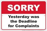 Sorry Complaint Deadline Plaque en métal