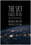 The Sky Calls To Us Posters