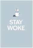 Stay Woke - Grey Posters