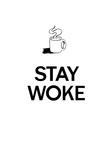 Stay Woke Posters