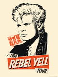 Billy Idol -Rebel Yell Tour, 1984 Poster