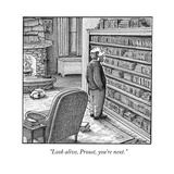"""Look alive, Proust, you're next."" - New Yorker Cartoon Reproduction giclée Premium par Harry Bliss"